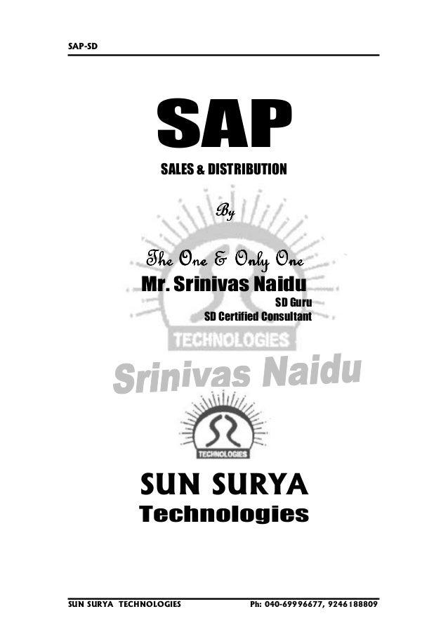 SAP-SD  SAP SALES & DISTRIBUTION  By  The One & Only One Mr. Srinivas Naidu SD Guru SD Certified Consultant  SUN SURYA Tec...