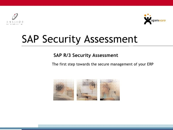 SAP Security Assessment SAP R/3 Security Assessment The first step towards the secure management of your ERP              ...