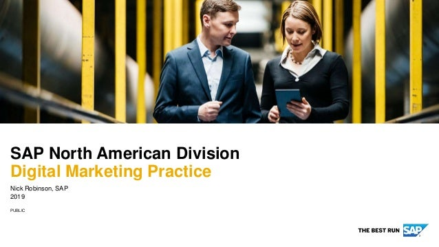 PUBLIC Nick Robinson, SAP 2019 SAP North American Division Digital Marketing Practice