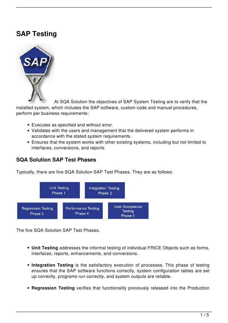SAP Testing                   At SQA Solution the objectives of SAP System Testing are to verify that theinstalled system,...