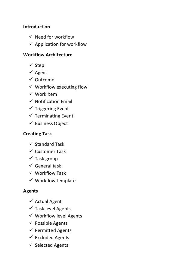 Introduction  Need for workflow  Application for workflow Workflow Architecture  Step  Agent  Outcome  Workflow exec...