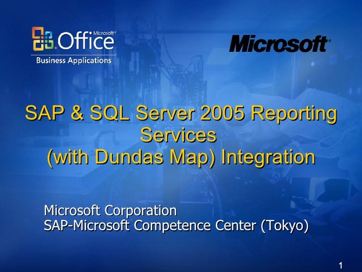 SAP & SQL Server 2005 Reporting Services  (with Dundas Map) Integration Microsoft Corporation SAP-Microsoft Competence Cen...