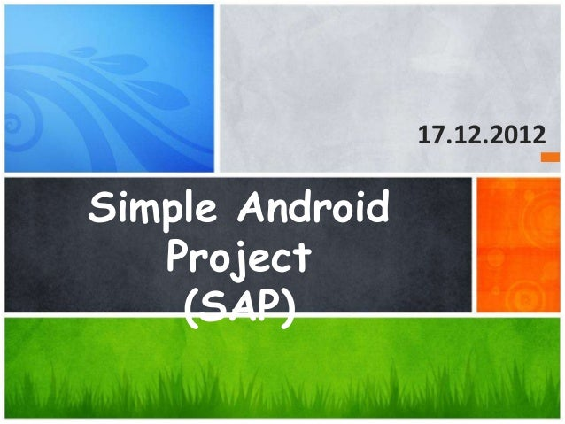 Simple Android Project (SAP) 17.12.2012