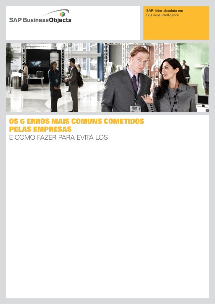 SAP: líder absoluta em                                   Business intelligenceOs 6 errOs mais cOmuns cOmetidOspelas empres...