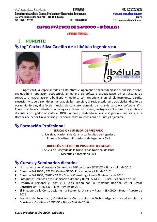 Ing° Carlos Javier Silva Castillo CIP 118031 RUC 10267235835 Consultor en Análisis, Diseño, Evaluación y Reparación Estruc...