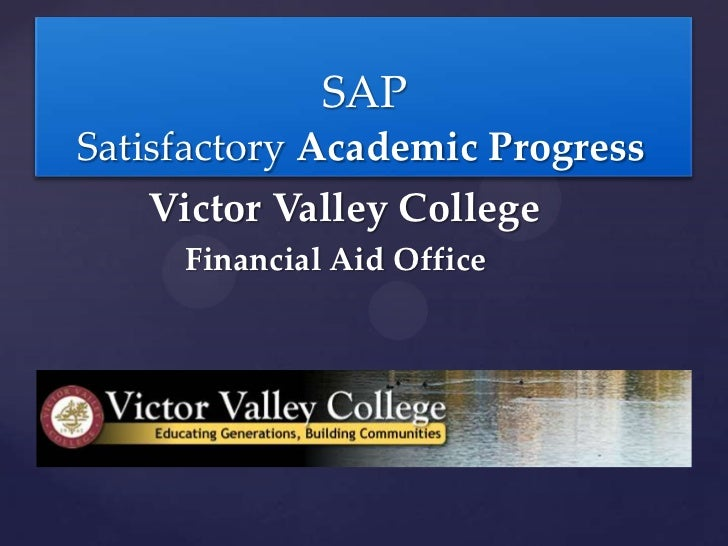 SAPSatisfactory Academic Progress    Victor Valley College     Financial Aid Office
