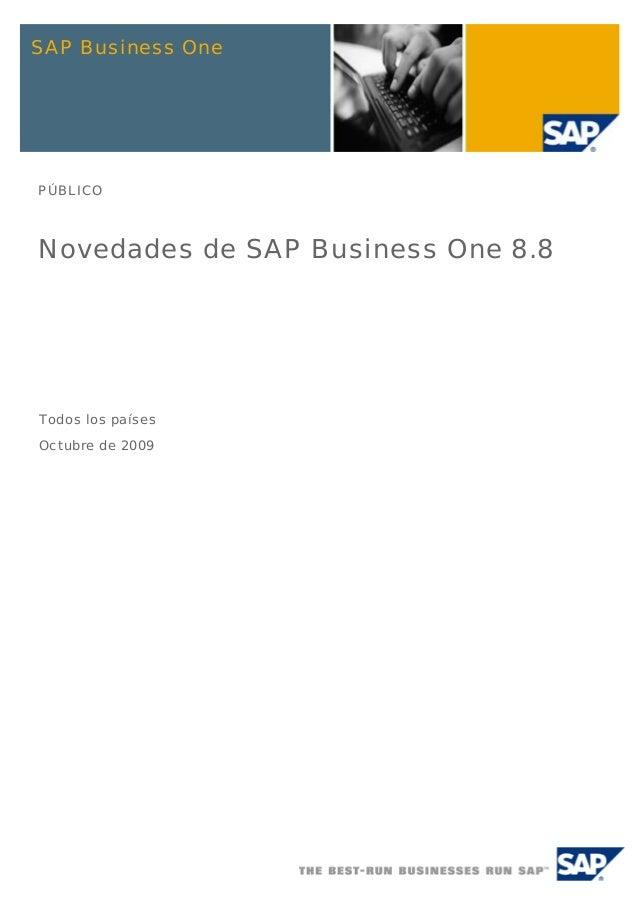 SAP Business OnePÚBLICONovedades de SAP Business One 8.8Todos los paísesOctubre de 2009