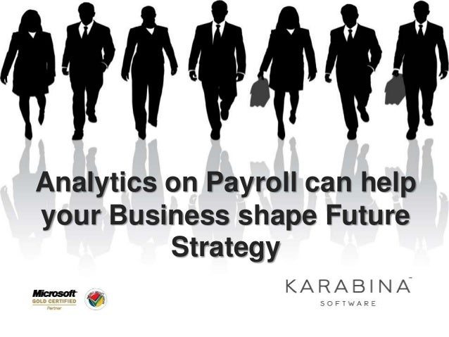 Analytics on Payroll can help your Business shape Future Strategy