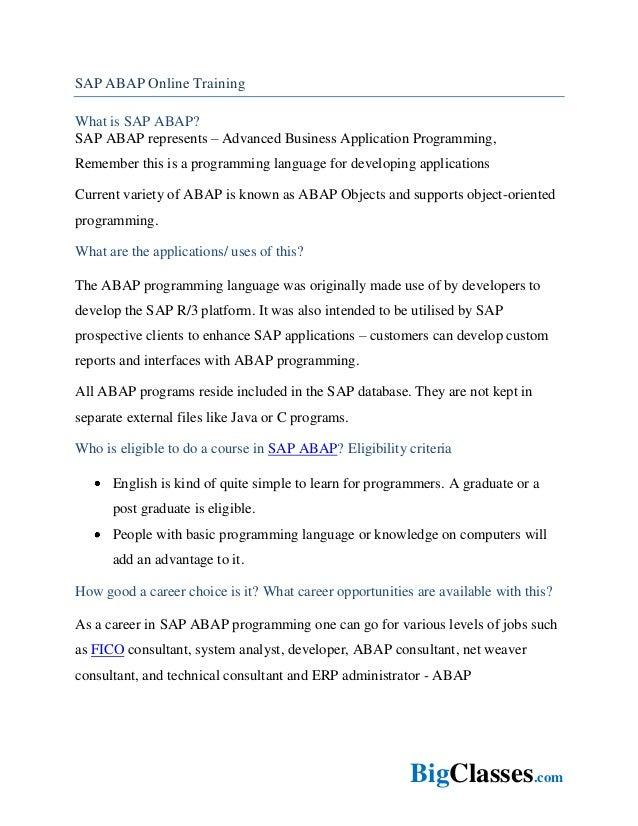 BigClasses.comSAP ABAP Online TrainingWhat is SAP ABAP?SAP ABAP represents – Advanced Business Application Programming,Rem...