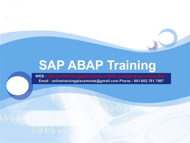 LOGO  SAP ABAP Training WEB : http://onlinetrainingplacements.weebly.com/sap-abap-training.html. Email : onlinetrainingpla...