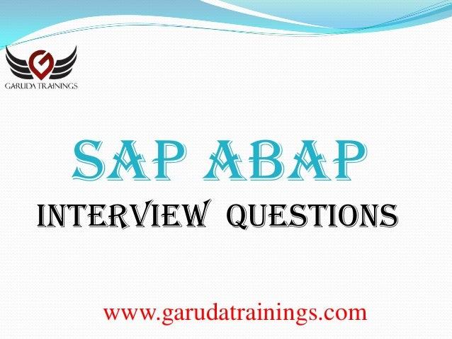 www.garudatrainings.com SAP ABAP Interview Questions