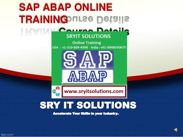 SAP ABAP ONLINE TRAINING Course Details SRY IT SOLUTIONS Accelerate Your Skills in your Industry.