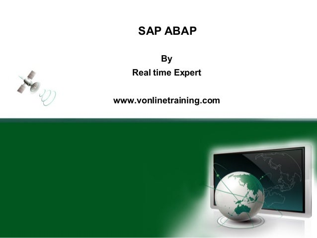 SAP ABAP          By    Real time Expertwww.vonlinetraining.com