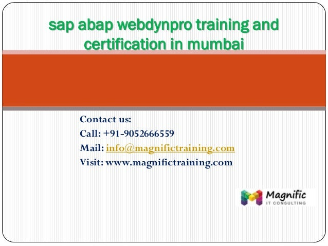 Contact us: Call: +91-9052666559 Mail: info@magnifictraining.com Visit: www.magnifictraining.com sap abap webdynpro traini...