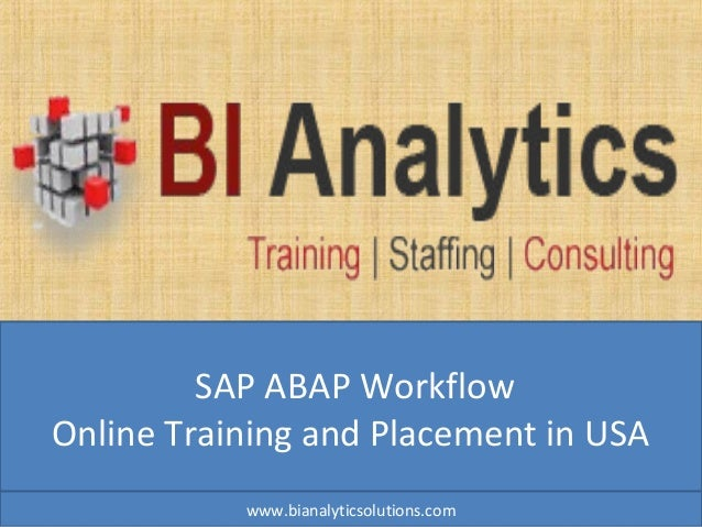 SAP ABAP Workflow Online Training and Placement in USA www.bianalyticsolutions.com