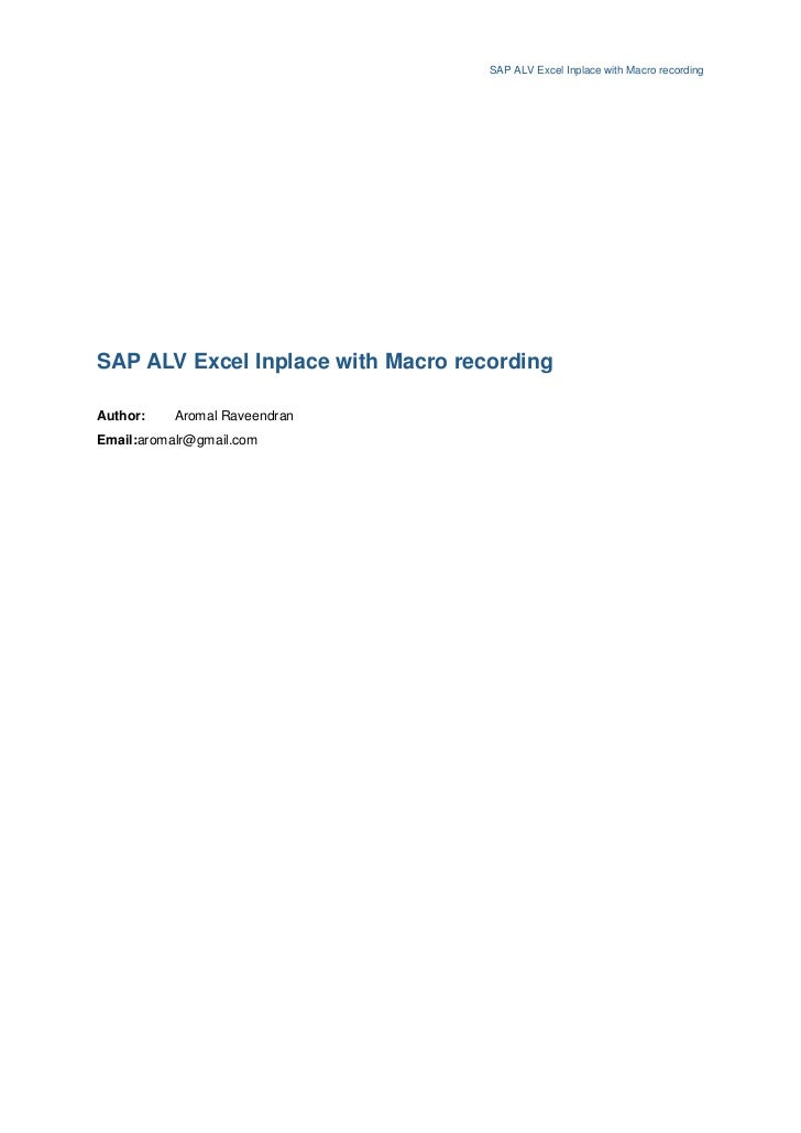 SAP ALV Excel Inplace with Macro recordingSAP ALV Excel Inplace with Macro recordingAuthor:    Aromal RaveendranEmail:arom...