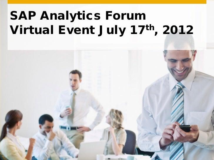 SAP Analytics ForumVirtual Event July 17th, 2012