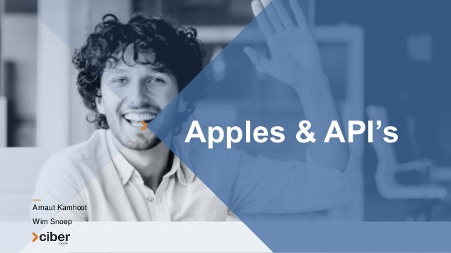 Apples & API's Arnaut Kamhoot Wim Snoep