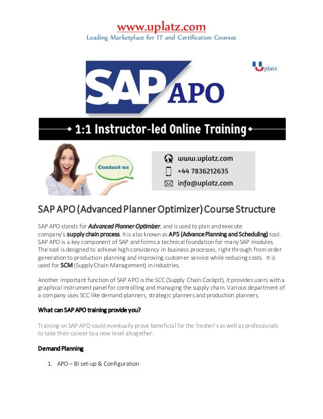 www.uplatz.com Leading Marketplace for IT and Certification Courses SAP APO(AdvancedPlannerOptimizer)CourseStructure SAP A...