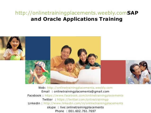 http://onlinetrainingplacements.weebly.comSAP and Oracle Applications Training  Web: http://onlinetrainingplacements.weebl...