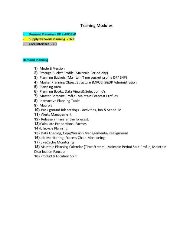 Training Modules -  Demand Planning– DP + APOBW Supply Network Planning - SNP Core Interface - CIF  Demand Planning  1) Mo...
