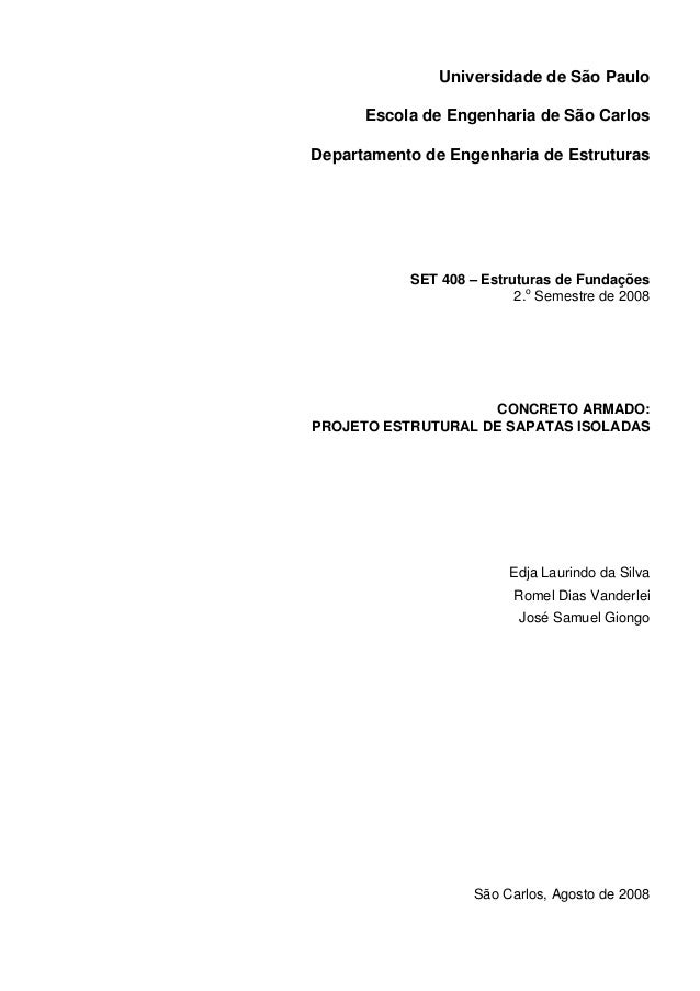 Universidade de São Paulo Escola de Engenharia de São Carlos Departamento de Engenharia de Estruturas SET 408 – Estruturas...