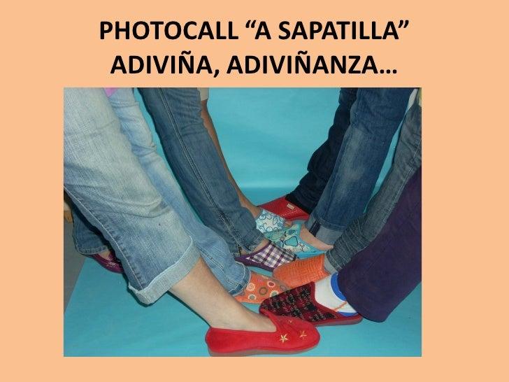 """PHOTOCALL """"A SAPATILLA""""  ADIVIÑA, ADIVIÑANZA…"""