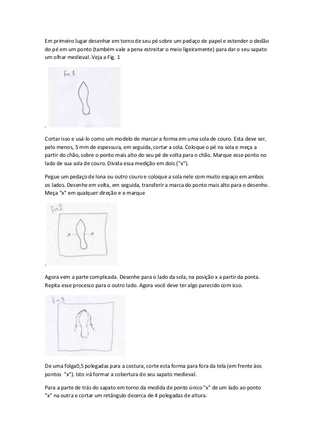 Em primeiro lugar desenhar em torno de seu pé sobre um pedaço de papel e estender o dedão do pé em um ponto (também vale a...