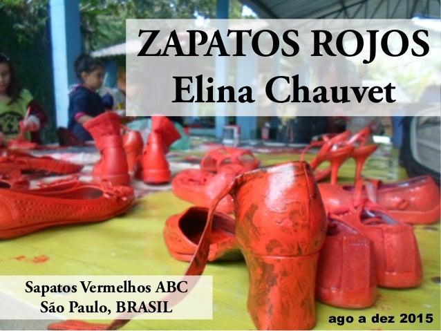 ZAPATOS ROJOS Elina Chauvet Sapatos Vermelhos ABC São Paulo, BRASIL ago a dez 2015