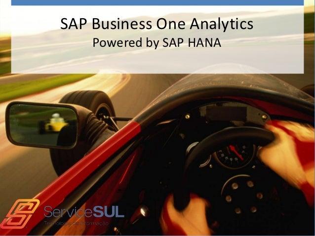 SAP Business One Analytics    Powered by SAP HANA