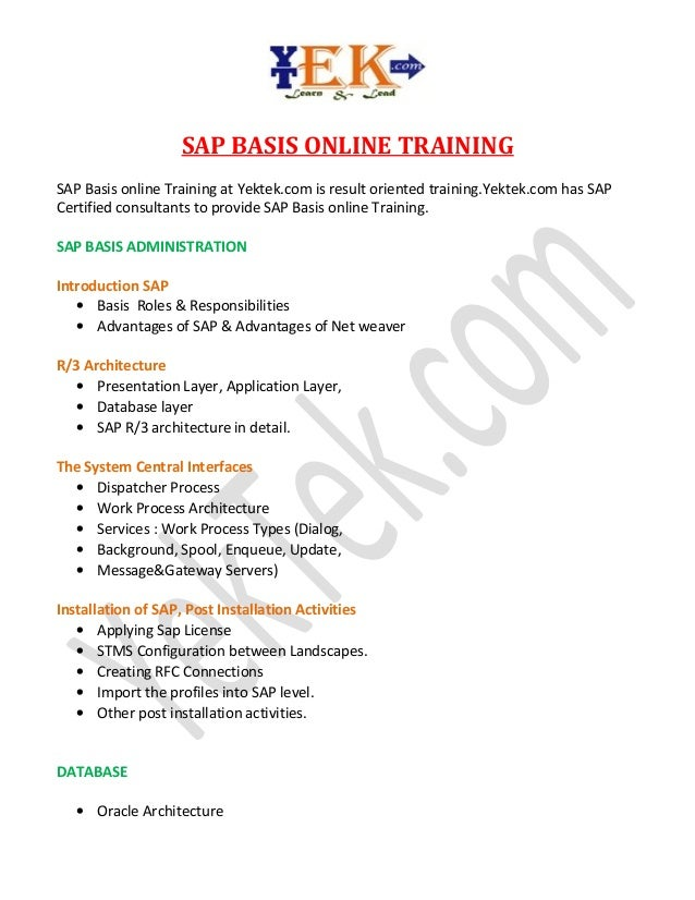 SAP BASIS ONLINE TRAINING SAP Basis online Training at Yektek.com is result oriented training.Yektek.com has SAP Certified...
