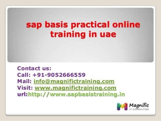 sap basis practical online training in uae Contact us: Call: +91-9052666559 Mail: info@magnifictraining.com Visit: www.mag...