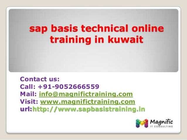 sap basis technical online training in kuwait Contact us: Call: +91-9052666559 Mail: info@magnifictraining.com Visit: www....