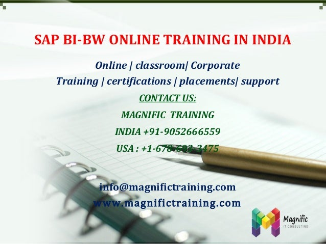 SAP BI-BW ONLINE TRAINING IN INDIA Online   classroom  Corporate Training   certifications   placements  support CONTACT U...