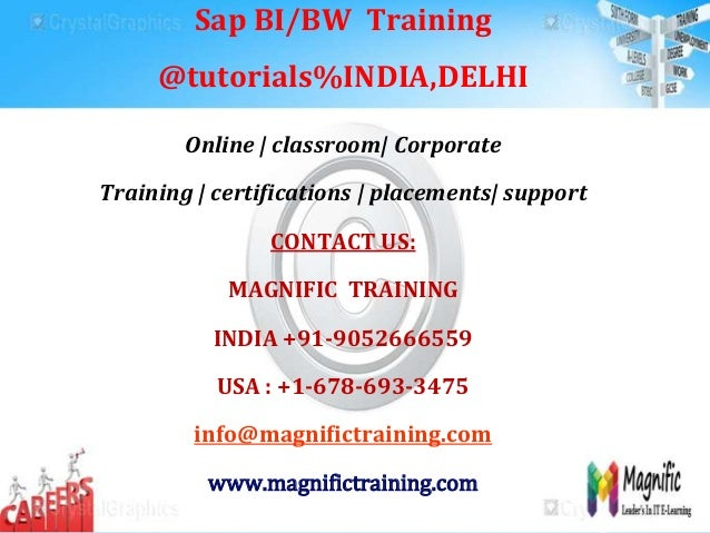 Sap BI/BW Training @tutorials%INDIA,DELHI Online | classroom| Corporate Training | certifications | placements| support CO...