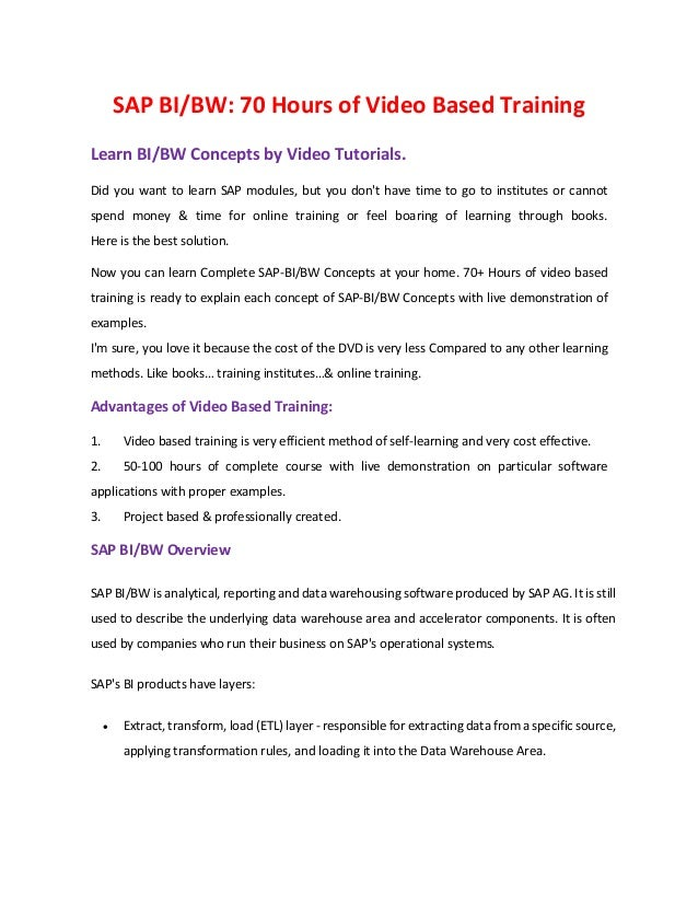 SAP BI/BW: 70 Hours of Video Based Training Learn BI/BW Concepts by Video Tutorials. Did you want to learn SAP modules, bu...