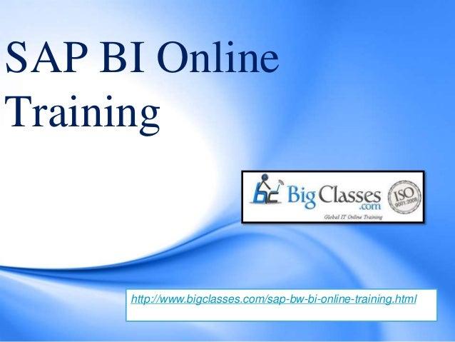 SAP BI Online Training http://www.bigclasses.com/sap-bw-bi-online-training.html