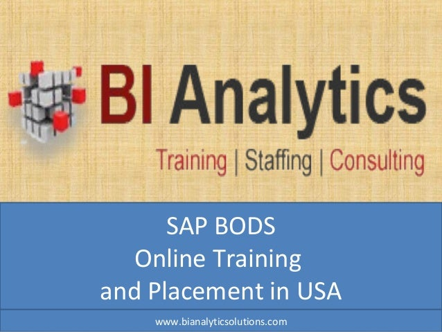 SAP BODS Online Training and Placement in USA www.bianalyticsolutions.com