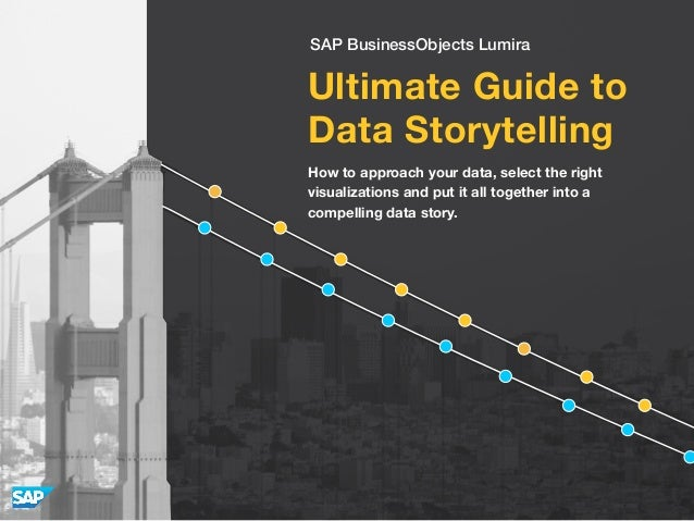 Ultimate Guide to Data Storytelling How to approach your data, select the right visualizations and put it all together int...