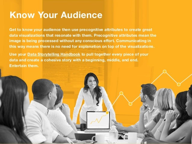 Know Your Audience Get to know your audience then use precognitive attributes to create great data visualizations that res...