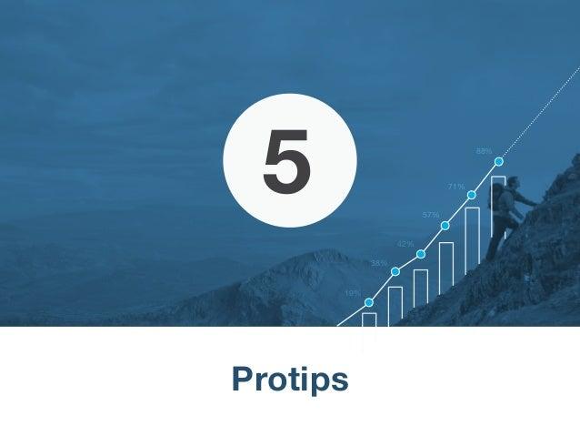 5 Protips 88% 71% 57% 42% 38% 19%