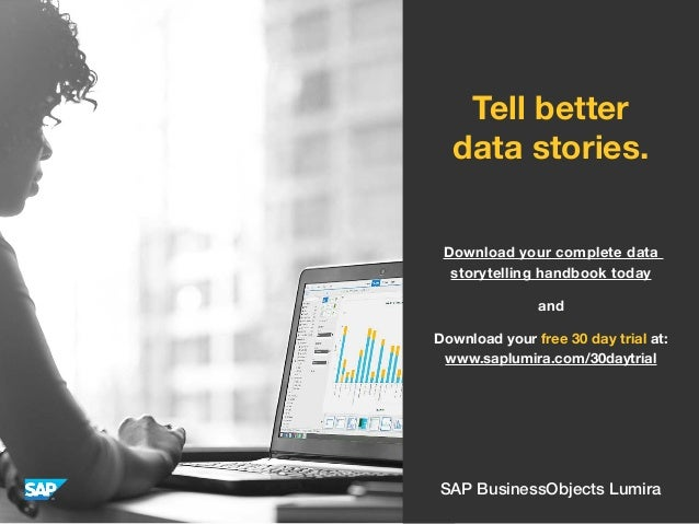 Tell better data stories. Download your complete data storytelling handbook today Download your free 30 day trial at: www....