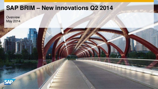 SAP BRIM – New innovations Q2 2014 Overview May 2014