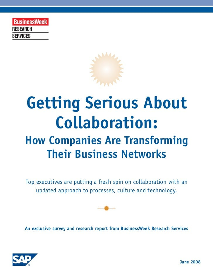 Getting Serious About     Collaboration: How Companies Are Transforming    Their Business Networks  Top executives are put...