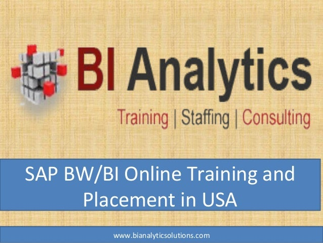 SAP BW/BI Online Training and Placement in USA www.bianalyticsolutions.com