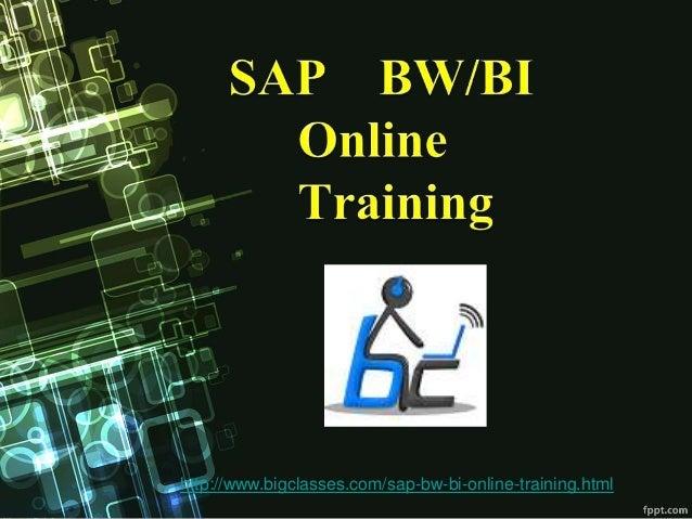 http://www.bigclasses.com/sap-bw-bi-online-training.html