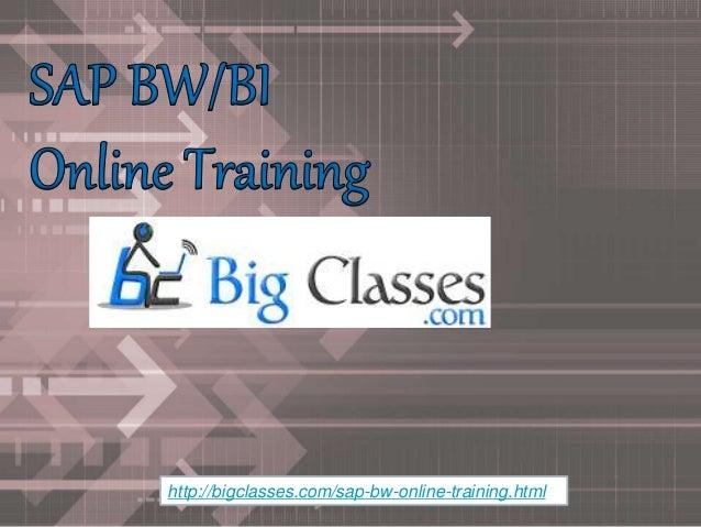 http://bigclasses.com/sap-bw-online-training.html