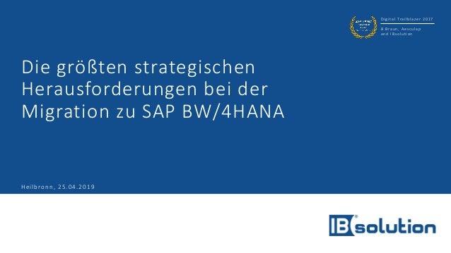 Digital Trailblazer 2017 B.Braun, Aesculap and IBsolution Die größten strategischen Herausforderungen bei der Migration zu...