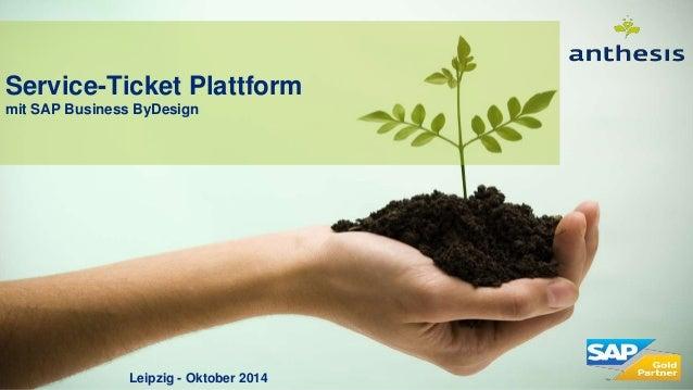 Service-Ticket Plattform mit SAP Business ByDesign Leipzig - Oktober 2014