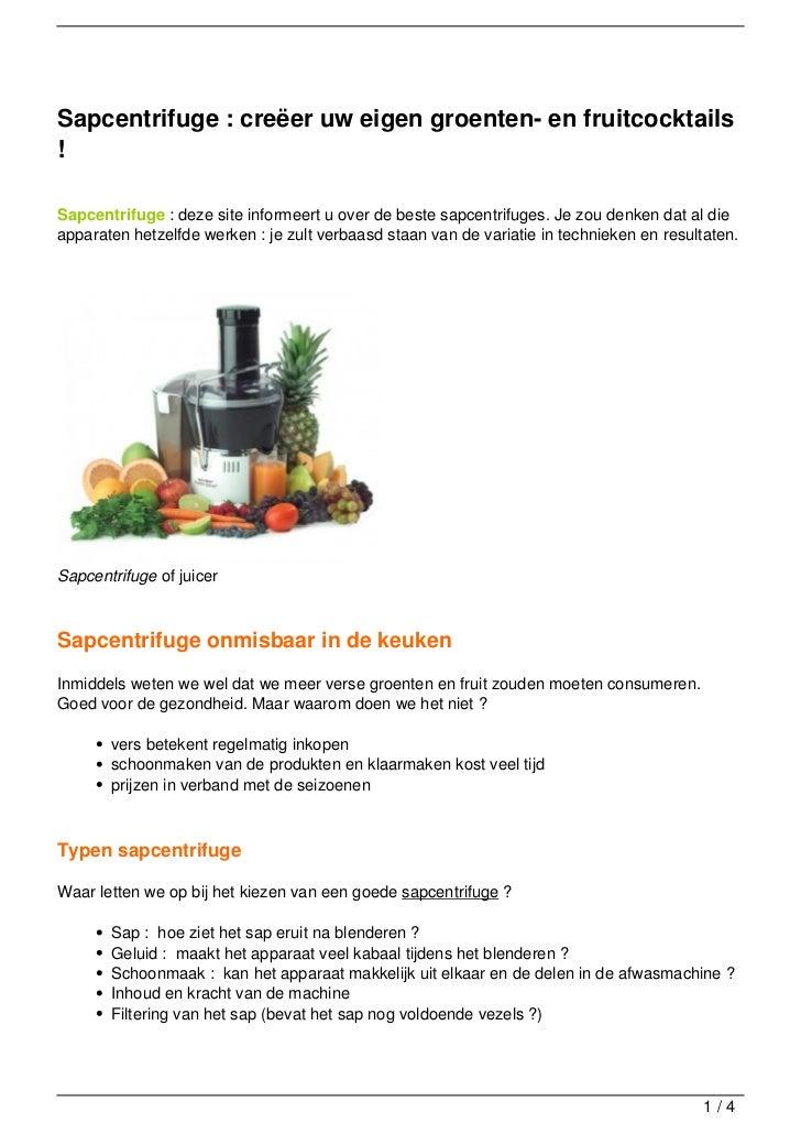 Sapcentrifuge : creëer uw eigen groenten- en fruitcocktails!Sapcentrifuge : deze site informeert u over de beste sapcentri...